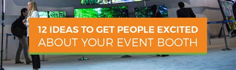 12 Ideas To Get People Excited About Your Event Booth