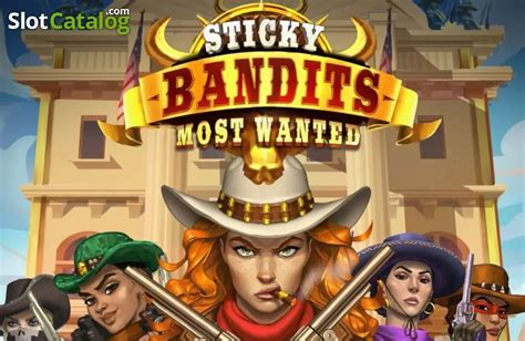 Sticky Bandits 3 Most Wanted Slot ᐈ Review, Free Demo
